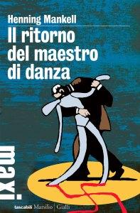 IL RITORNO DEL MAESTRO DI DANZA Henning Mankell Recensioni Libri e News UnLibro