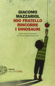 MIO FRATELLO RINCORRE I DINOSAURI Giacomo Mazzariol Recensioni Libri e News UnLibro