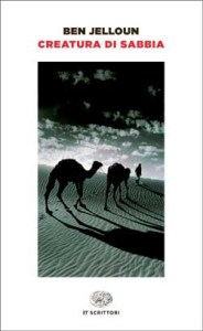 CREATURA DI SABBIA Tahar Ben Jelloun - Angela è partita 6/7 recensioni Libri e News