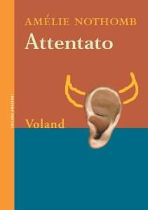 ATTENTATO Amélie Nothomb Recensioni Libri e News Unlibro