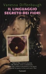IL LINGUAGGIO SEGRETO DEI FIORI Vanessa Diffenbaugh Recensioni Libri e News Unlibro