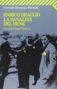 LA BANALITÀ DEL BENE Enrico Deaglio recensioni Libri e News Unlibro