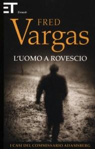 L'uomo a rovescio Fred Vargas recensioni Libri e News UnLibro