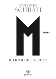 M - Il figlio del secolo Antonio Scurati Recensioni Libri e News
