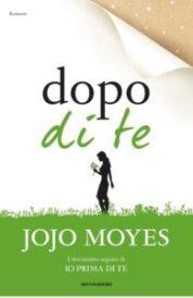 DOPO DI TE Jojo Moyes Recensioni Libri e News