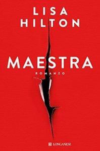 MAESTRA Lisa Hilton recensioni Libri e news UnLibro