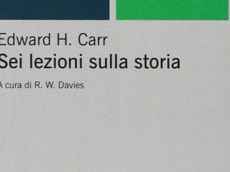 SEI LEZIONI SULLA STORIA Edward H. Carr Recensioni libri e News Unlibro
