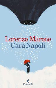 CARA NAPOLI Lorenzo Marone Recensioni Libri e News Unlibro