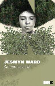 SALVARE LE OSSA Jesmyn Ward recensioni Libri e News