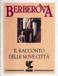 IL RACCONTO DELLE NOVE CITTÀ Nina Berberova Recensioni Libri e News Unlibro