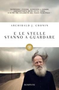 E LE STELLE STANNO A GUARDARE Archibald Joseph Cronin Recensioni Libri e News Unlibro