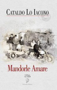 Mandorle Amare Cataldo Lo Iacono Recensioni Libri e News UnLibro
