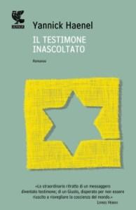 IL TESTIMONE INASCOLTATO Yannick Haenel Recensioni Libri e news Unlibro