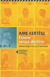 ESSERE SENZA DESTINO Imre Kertész