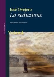 LA SEDUZIONE José Ovejero recensioni Libri e News UnLibro