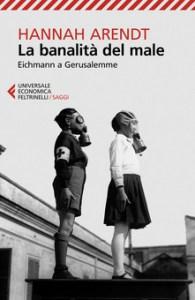 LA BANALITÀ DEL MALE Hannah Arendt