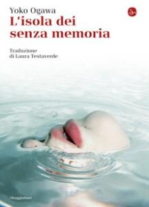 L'ISOLA DEI SENZA MEMORIA Yoko Ogawa recensioni Libri e News UnLibro