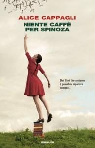 NIENTE CAFFÈ PER SPINOZA Alice Cappagli Recensioni Libri e News UnLibro