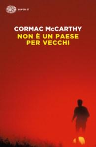 NON È UN PAESE PER VECCHI Cormac McCarthy Recensioni Libri e News Unlibro