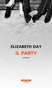 IL PARTY Elizabeth Day rec ensioni Libri e News UnLibro