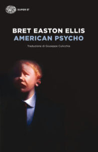 AMERICAN PSYCHO Bret Easton Ellis recensioni libri e News