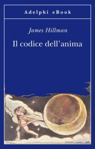 IL CODICE DELL'ANIMA James Hillman Recensioni Libri e News