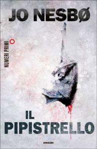 IL PIPISTRELLO Jo Nesbø recensioni Libri e News