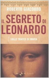 Il segreto di Leonardo recensioni Libri e News Unlibro