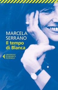 IL TEMPO DI BLANCA Marcela Serrano Recensioni Libri e News Unlibro