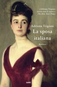 LA SPOSA ITALIANA Adriana Trigiani Recensioni Libri e News UnLibro