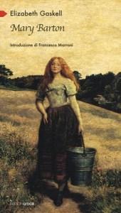 MARY BARTON Elizabeth Gaskell recensioni Libri e News unlibro