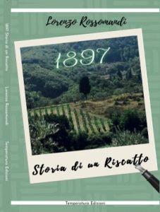 1897 STORIA DI UN RISCATTO Lorenzo Rossomandi Recensioni Libri e News