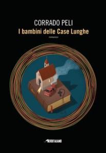 I BAMBINI DELLE CASE LUNGHE Corrado peli recensioni Libri e News
