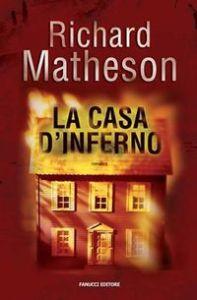 LA CASA D'INFERNO Richard Matheson recensioni libri e News