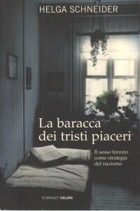 LA BARACCA DEI TRISTI PIACERI Helga Schneider Recensioni Libri e Nerws