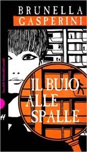 IL BUIO ALLE SPALLE Brunella Gasperini recensioni Libri e News