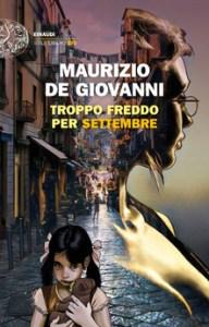 TROPPO FREDDO A SETTEMBRE Maurizio De Giovanni recensioni libri e news