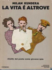 LA VITA È ALTROVE, di Milan Kundera Recensioni Libri e News