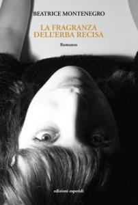 La fraganza dell'erba di Beatrice Montenegro
