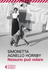 NESSUNO PUÒ VOLARE Simonetta Agnello Hornby Recensioni Libri e news