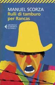RULLI DI TAMBURO PER RANCAS Manuel Scorza Recensioni Libri e News
