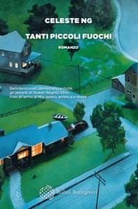 TANTI PICCOLI FUOCHI Celeste Ng recensioni Libri e News