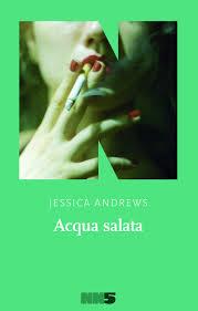 ACQUA SALATA Jessica Andrews Recensioni Libri e News