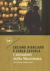 I MINATORI DELLA MAREMMA Luciano Bianciardi e Carlo Cassola recensioni Libri