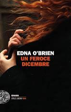 UN FEROCE DICEMBRE Edna O'Brien Recensioni Libri e News