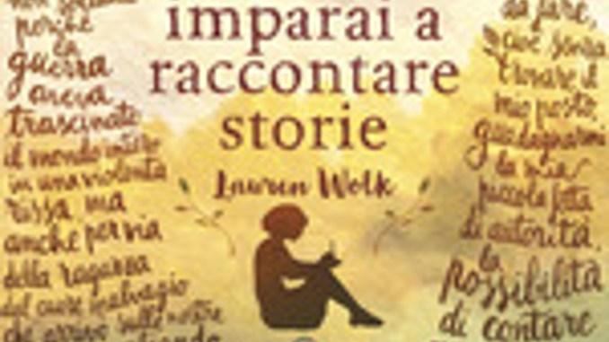 L'ANNO IN CUI IMPARARE A RACCONTARE STORIE Lauren Wolk Recensioni Libri e News