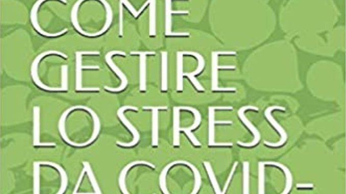 Come gestire lo stress da covid 19