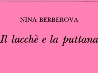 Il lacchè e la puttana Nina Berberova