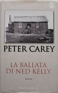 LA BALLATA DI NED KELLY Peter Carey Recensioni Libri e news