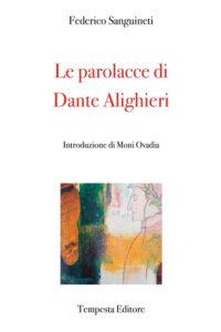 LE PAROLACCE DI DANTE ALICHIERIFederico Sanguineti